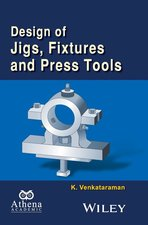 Design of Jigs, Fixture and Press Tools