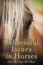 Behavioral Issues in Horses: Why Do They Do That?